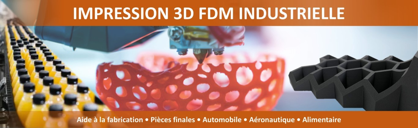 Impression 3D FDM industrielle